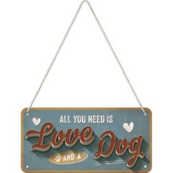 Hangbord All you need is LOVE and a Dog 20x10cm.Nostalgic Art